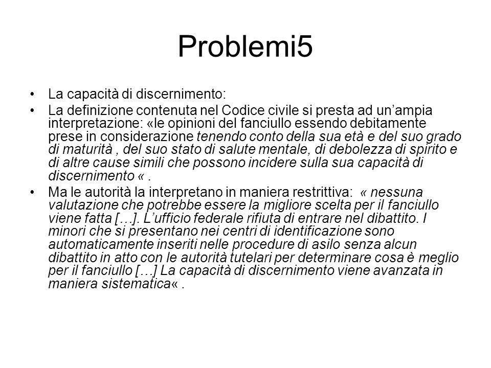 Problemi5 La capacità di discernimento: La definizione contenuta nel Codice civile si presta ad unampia interpretazione: «le opinioni del fanciullo es