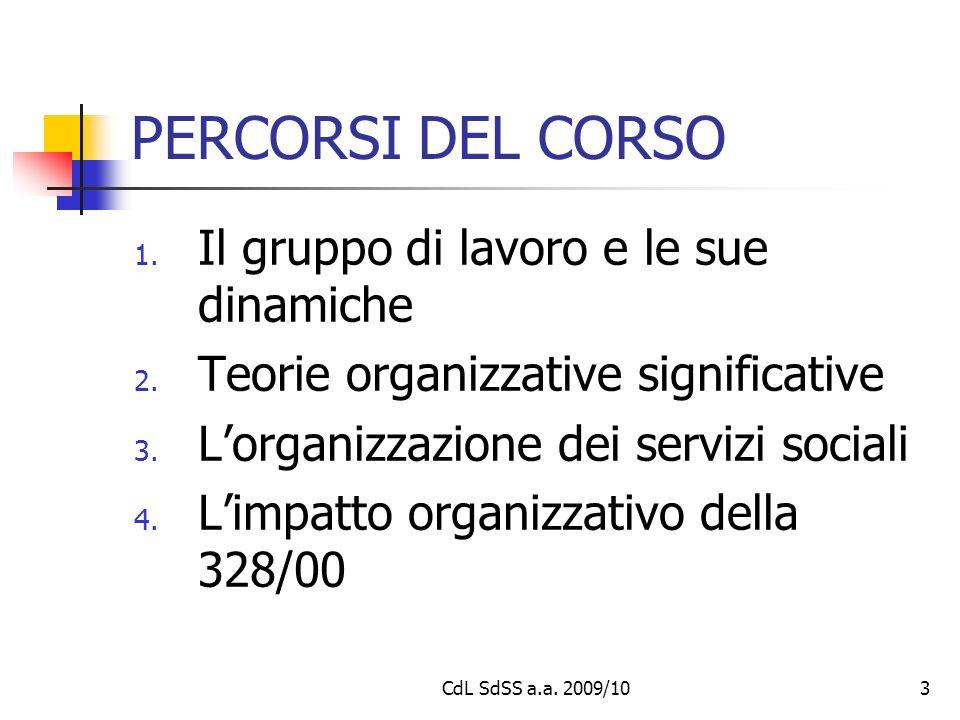 CdL SdSS a.a. 2009/103 PERCORSI DEL CORSO 1. Il gruppo di lavoro e le sue dinamiche 2.