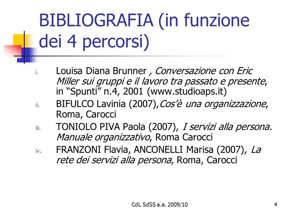 CdL SdSS a.a. 2009/104 BIBLIOGRAFIA (in funzione dei 4 percorsi) i.