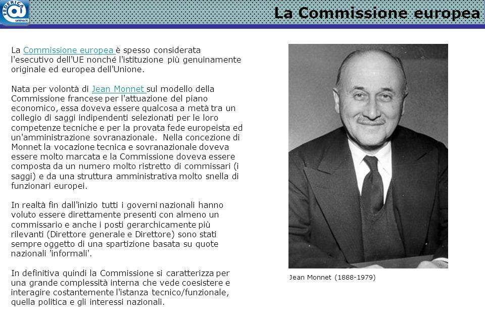 La Commissione è per sua natura il motore del processo di integrazione, l istituzione che più di ogni altra è chiamata a dare forma all interesse europeo.