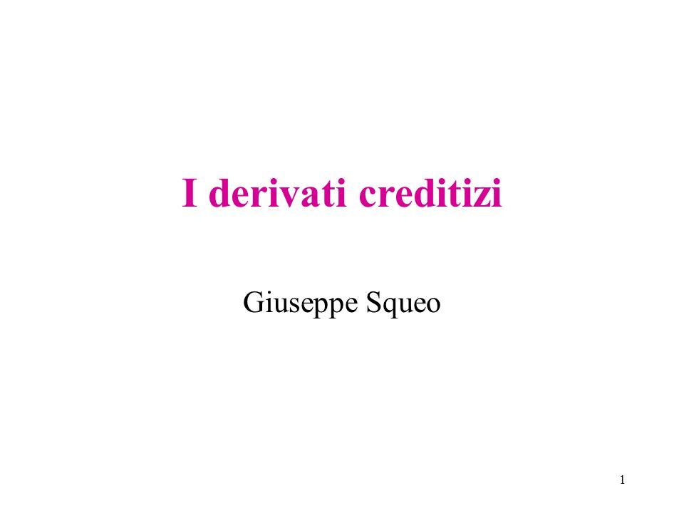 1 I derivati creditizi Giuseppe Squeo