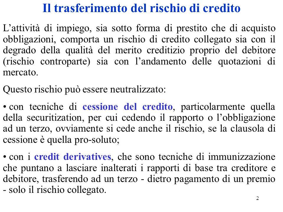 3 La cessione del rischio di credito può avvenire cessione pro-soluto del credito cessioni di credito pro-soluto cartolarizzazione.