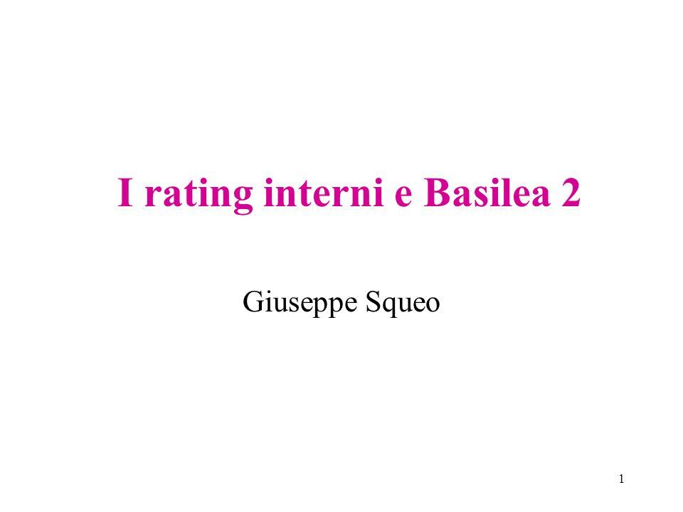 1 I rating interni e Basilea 2 Giuseppe Squeo