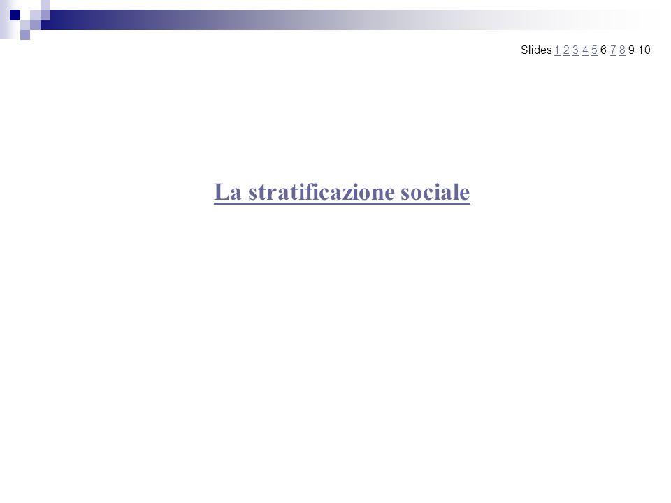 La stratificazione sociale Slides 1 2 3 4 5 6 7 8 9 101234578