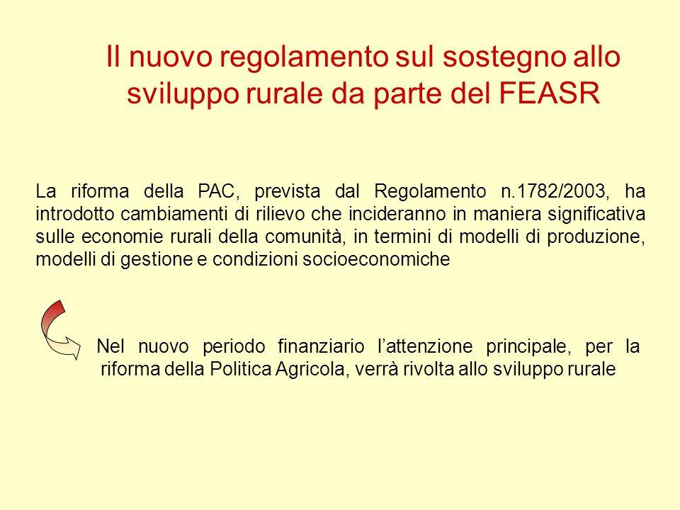 Il nuovo regolamento sul sostegno allo sviluppo rurale da parte del FEASR Nel nuovo periodo finanziario lattenzione principale, per la riforma della P