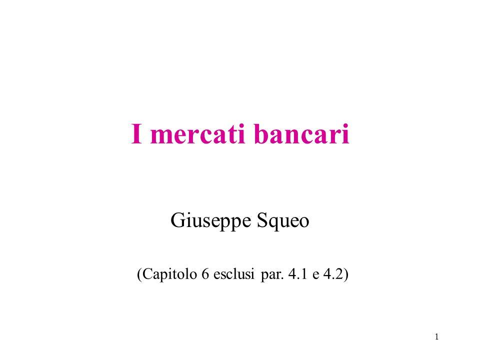 1 I mercati bancari Giuseppe Squeo (Capitolo 6 esclusi par. 4.1 e 4.2)