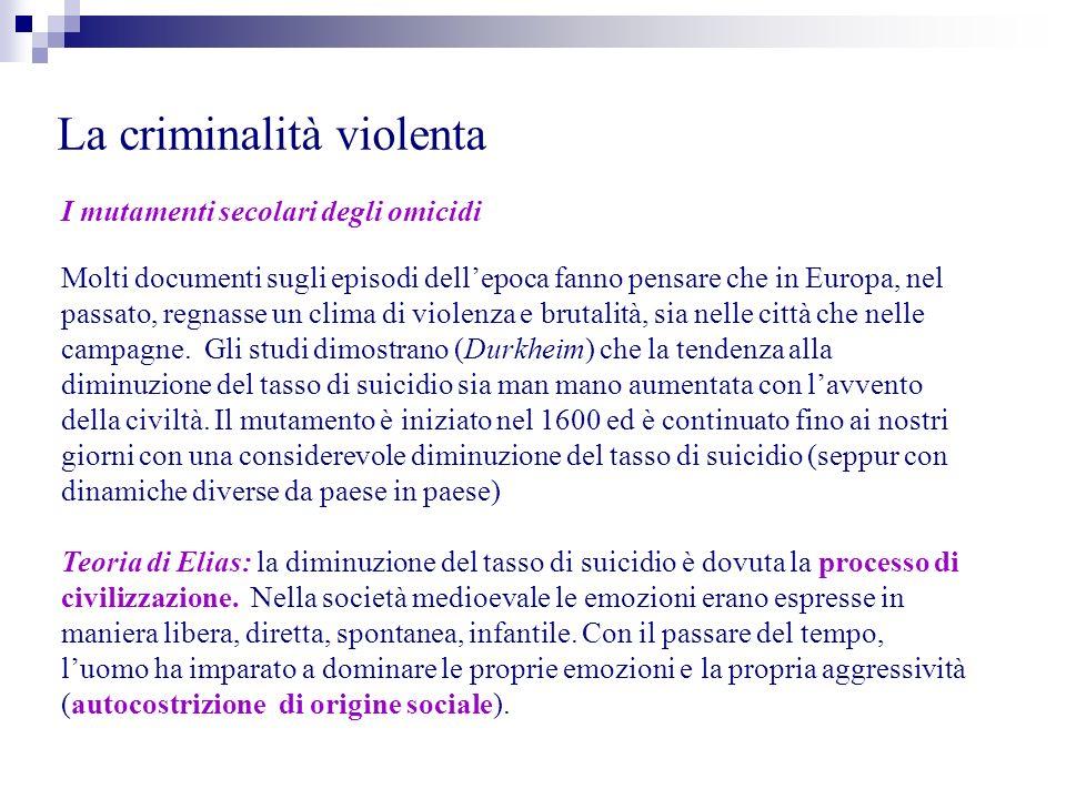 La criminalità violenta I mutamenti secolari degli omicidi Molti documenti sugli episodi dellepoca fanno pensare che in Europa, nel passato, regnasse