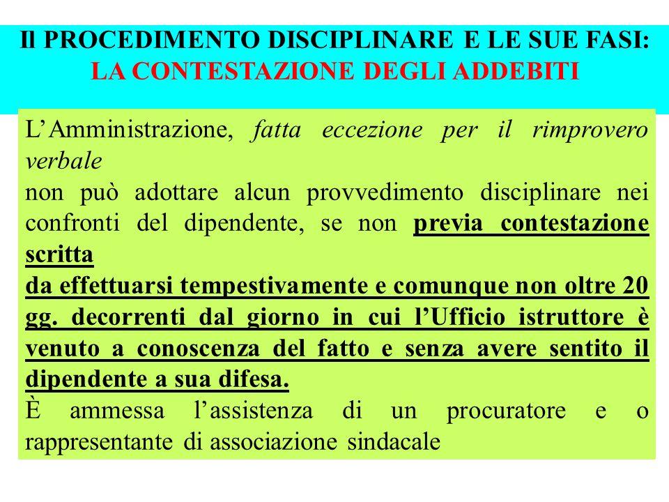 Il PROCEDIMENTO DISCIPLINARE E LE SUE FASI: LA CONTESTAZIONE DEGLI ADDEBITI LAmministrazione, fatta eccezione per il rimprovero verbale non può adotta