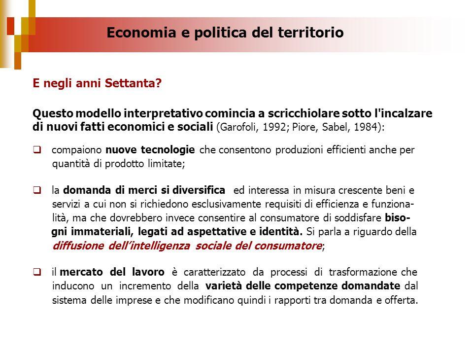 Questo modello interpretativo comincia a scricchiolare sotto l'incalzare di nuovi fatti economici e sociali (Garofoli, 1992; Piore, Sabel, 1984): comp