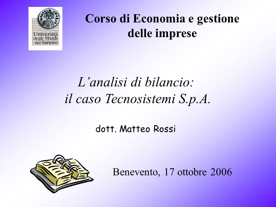 Corso di Economia e gestione delle imprese Benevento, 17 ottobre 2006 dott.