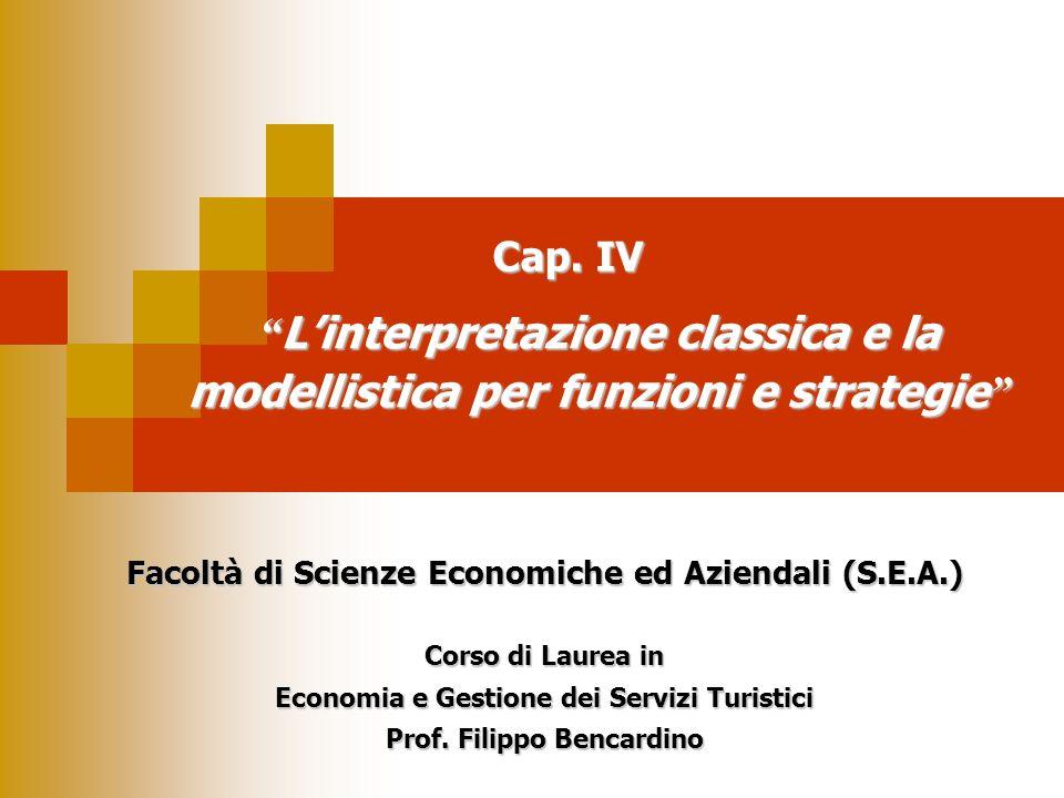 Linterpretazione classica e la modellistica per funzioni e strategie Linterpretazione classica e la modellistica per funzioni e strategie Facoltà di S