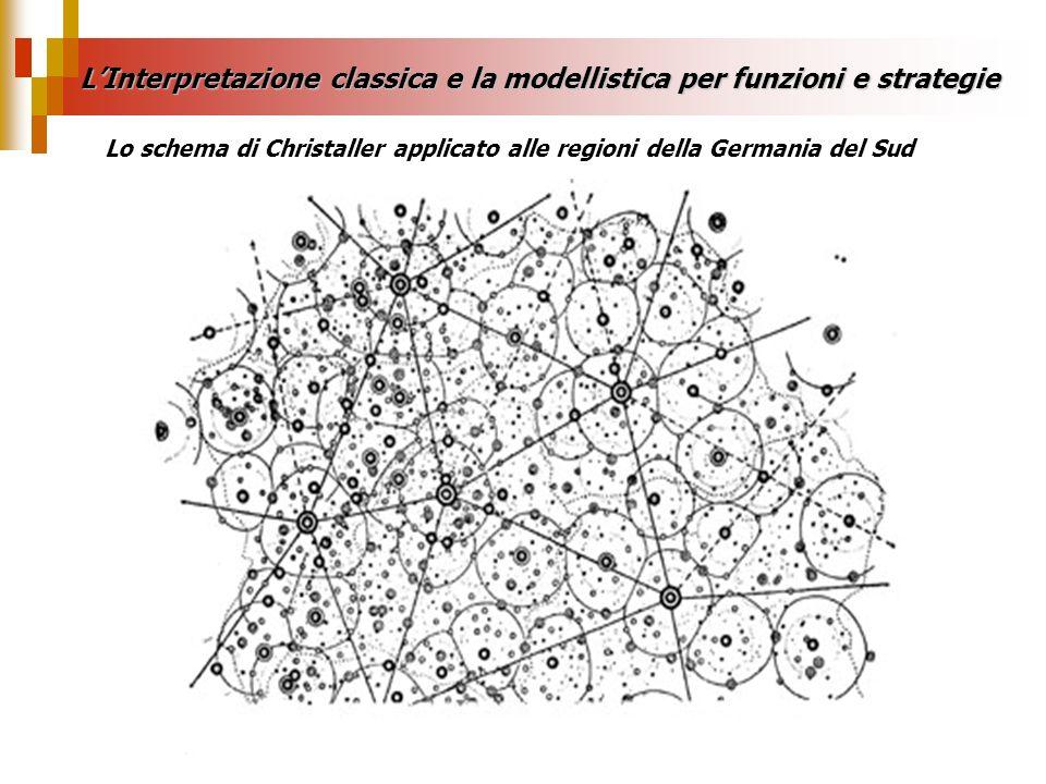 Lo schema di Christaller applicato alle regioni della Germania del Sud LInterpretazione classica e la modellistica per funzioni e strategie