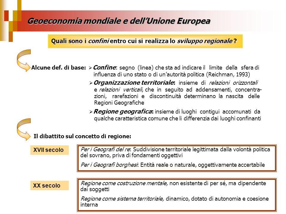 Geoeconomia mondiale e dellUnione Europea Quali sono i confini entro cui si realizza lo sviluppo regionale ? Regione geografica: insieme di luoghi con