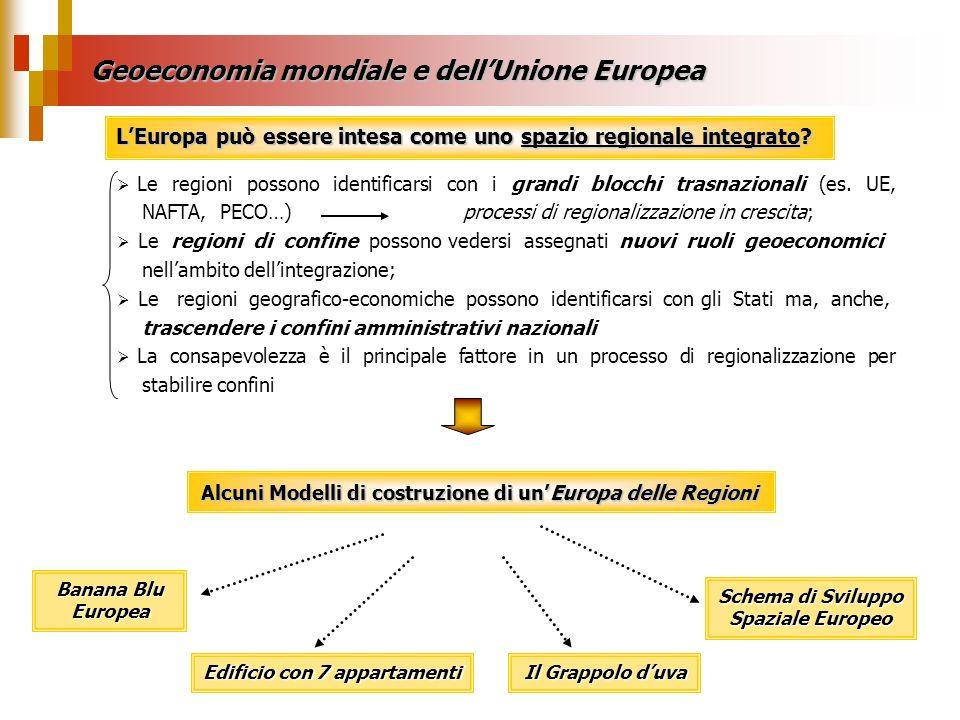 Geoeconomia mondiale e dellUnione Europea LEuropa può essere intesa come uno spazio regionale integrato? Le regioni possono identificarsi con i grandi