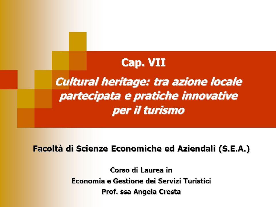 Cultural heritage: tra azione locale partecipata e pratiche innovative per il turismo Facoltà di Scienze Economiche ed Aziendali (S.E.A.) Corso di Lau