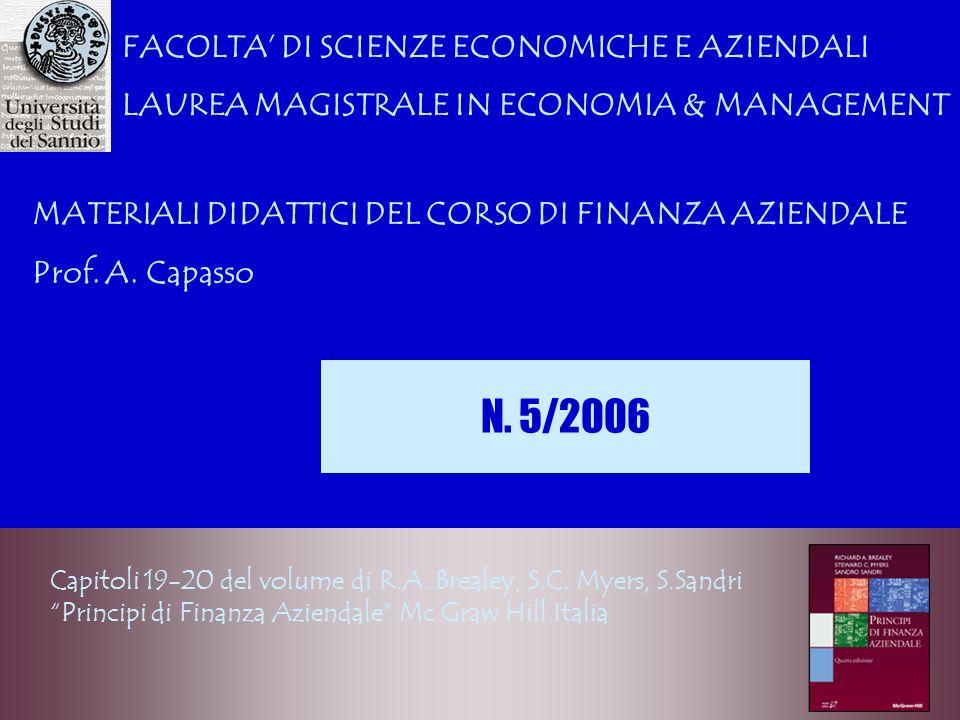 Capitoli 19-20 del volume di R.A. Brealey, S.C. Myers, S.Sandri Principi di Finanza Aziendale Mc Graw Hill Italia FACOLTA DI SCIENZE ECONOMICHE E AZIE
