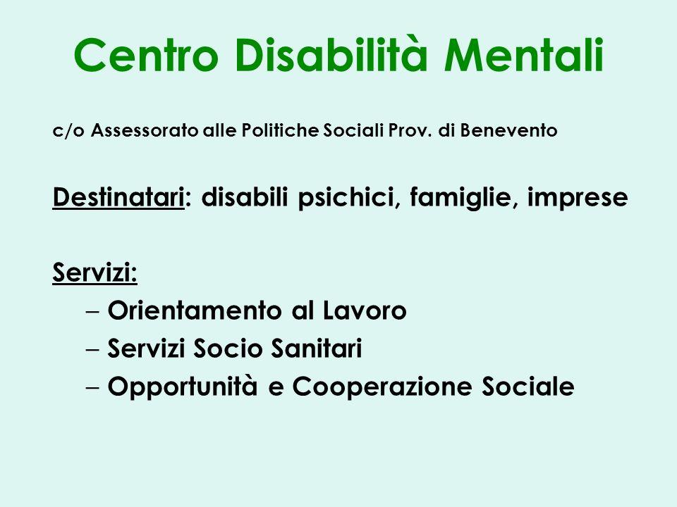 Centro Disabilità Mentali c/o Assessorato alle Politiche Sociali Prov.