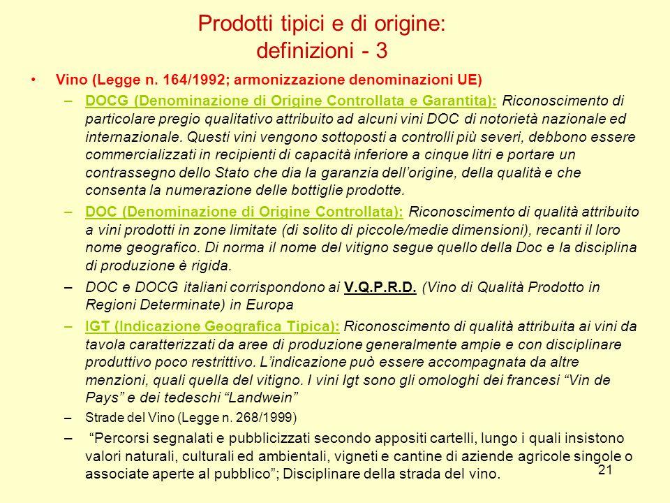 21 Vino (Legge n. 164/1992; armonizzazione denominazioni UE) –DOCG (Denominazione di Origine Controllata e Garantita): Riconoscimento di particolare p