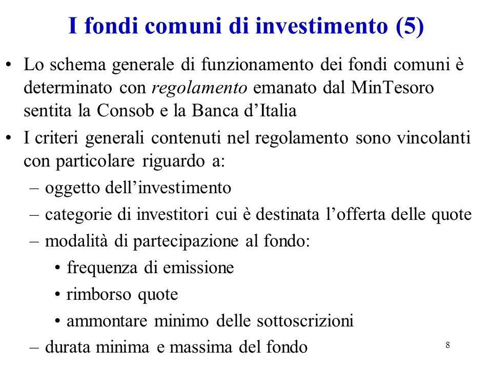 8 Lo schema generale di funzionamento dei fondi comuni è determinato con regolamento emanato dal MinTesoro sentita la Consob e la Banca dItalia I crit