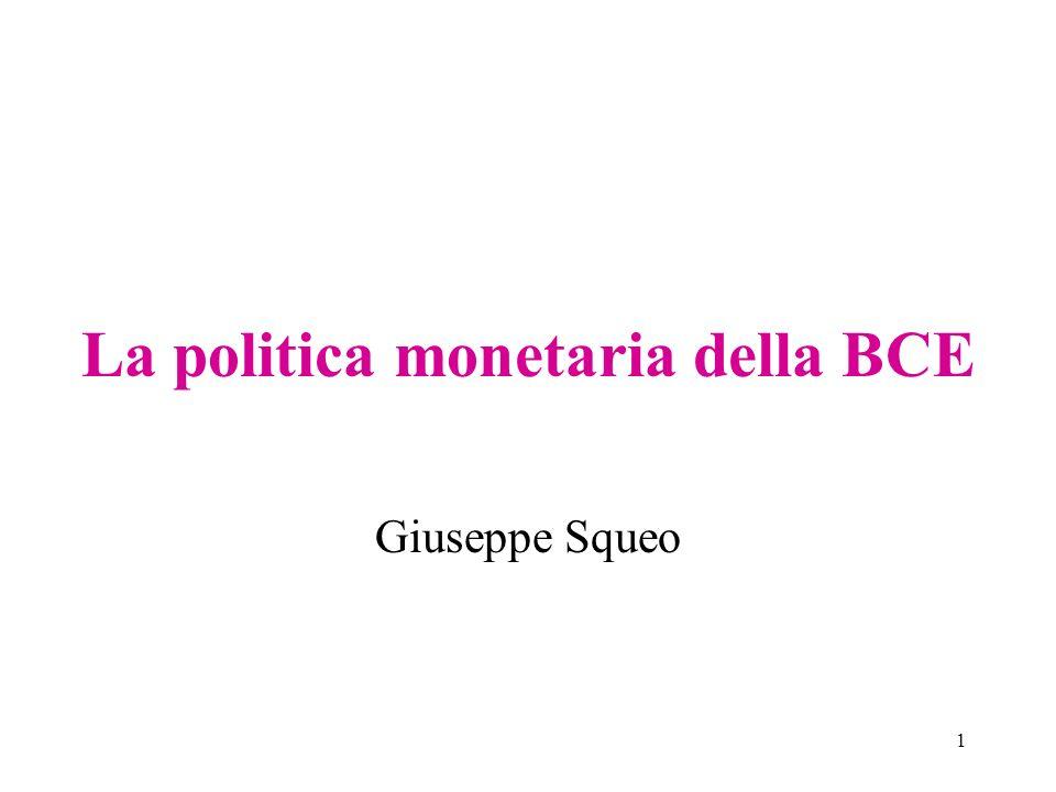 1 La politica monetaria della BCE Giuseppe Squeo