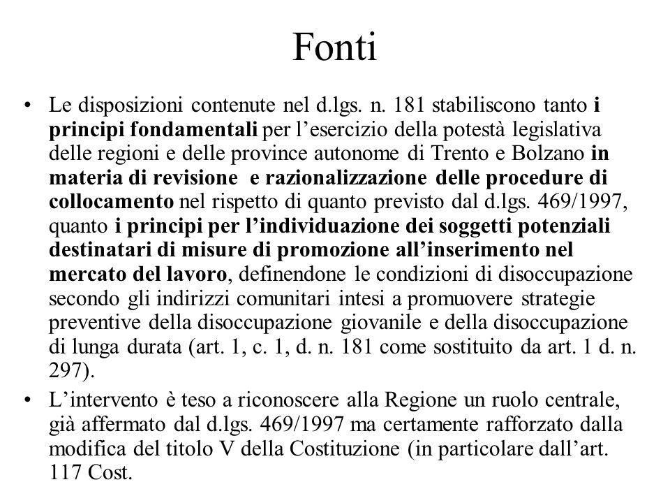 Fonti Le disposizioni contenute nel d.lgs. n. 181 stabiliscono tanto i principi fondamentali per lesercizio della potestà legislativa delle regioni e