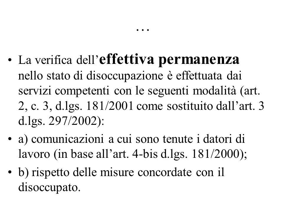 … La verifica dell effettiva permanenza nello stato di disoccupazione è effettuata dai servizi competenti con le seguenti modalità (art. 2, c. 3, d.lg