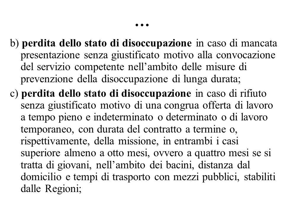 … b) perdita dello stato di disoccupazione in caso di mancata presentazione senza giustificato motivo alla convocazione del servizio competente nellam