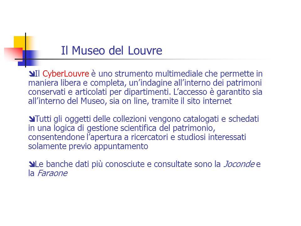 Il Museo del Louvre Il CyberLouvre è uno strumento multimediale che permette in maniera libera e completa, unindagine allinterno dei patrimoni conserv