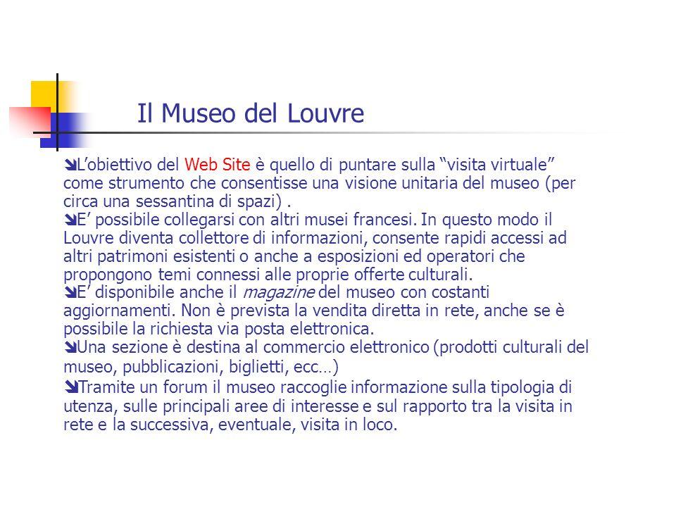 Il Museo del Louvre Lobiettivo del Web Site è quello di puntare sulla visita virtuale come strumento che consentisse una visione unitaria del museo (p