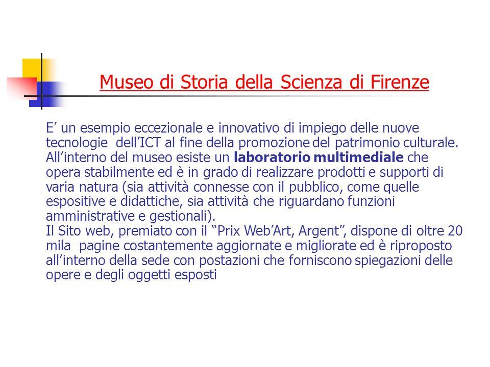 Museo di Storia della Scienza di Firenze E un esempio eccezionale e innovativo di impiego delle nuove tecnologie dellICT al fine della promozione del