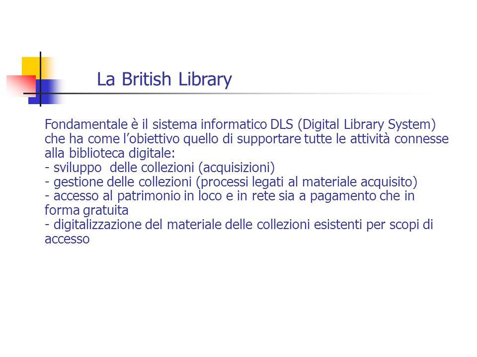 Fondamentale è il sistema informatico DLS (Digital Library System) che ha come lobiettivo quello di supportare tutte le attività connesse alla bibliot