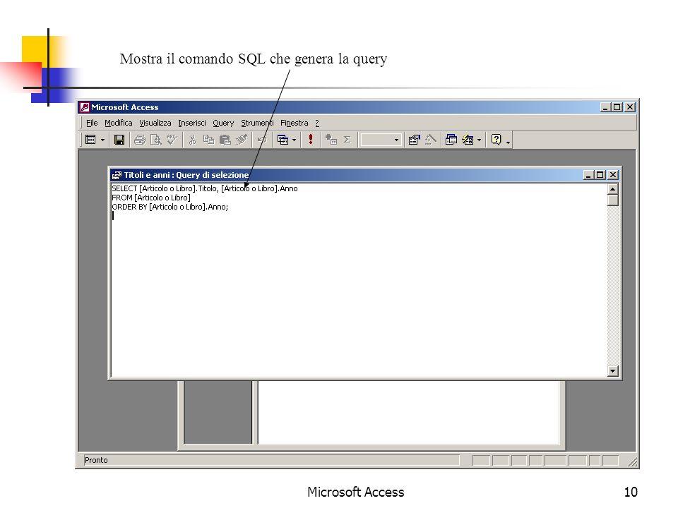 Microsoft Access10 Mostra il comando SQL che genera la query