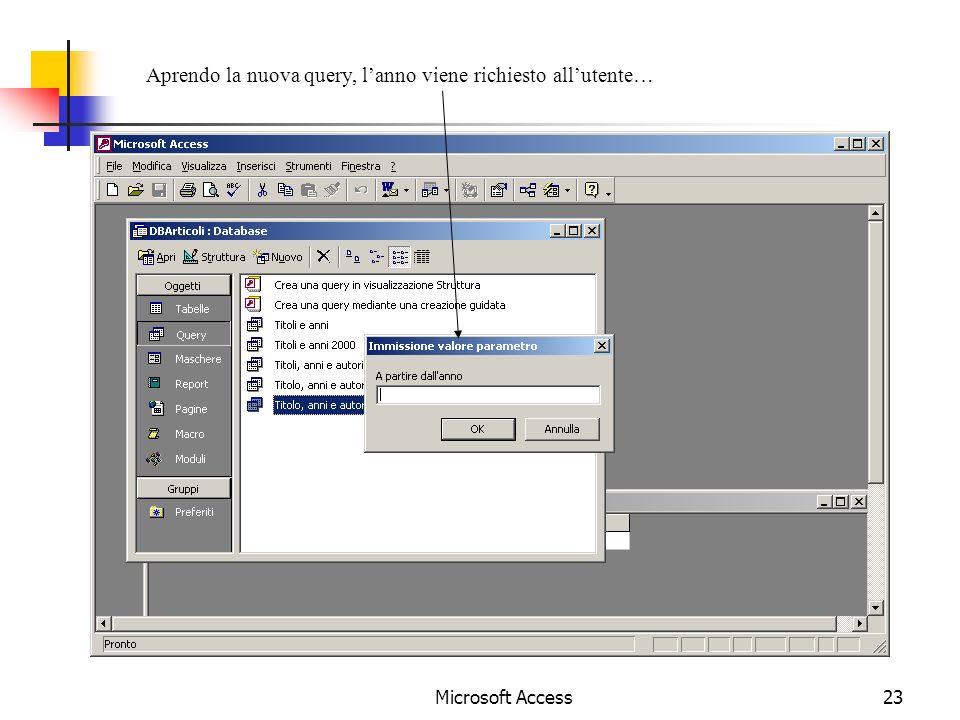 Microsoft Access23 Aprendo la nuova query, lanno viene richiesto allutente…