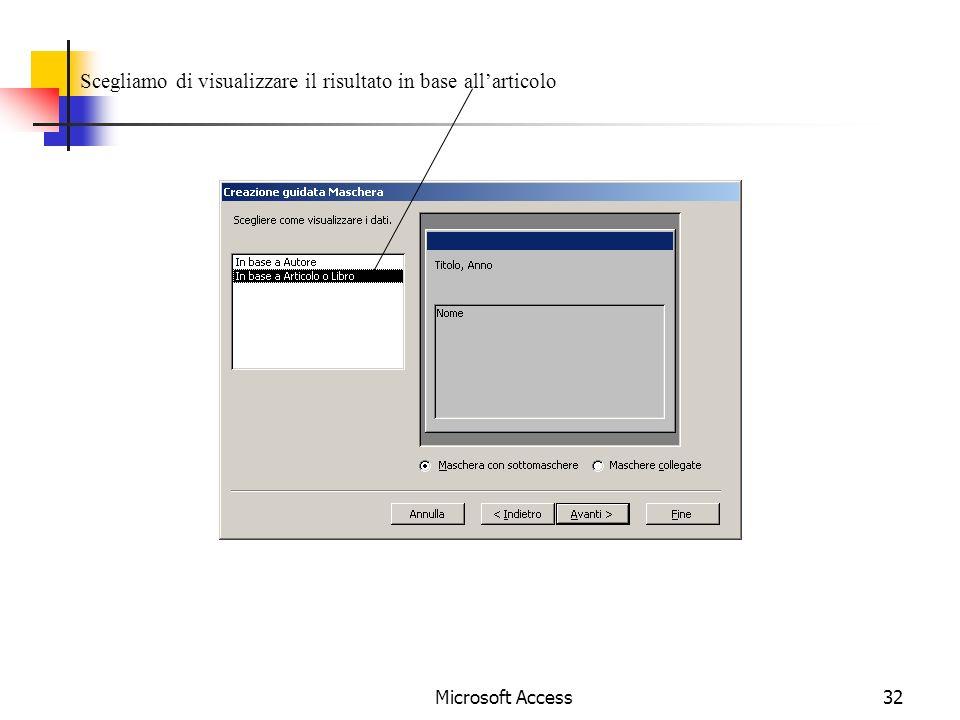 Microsoft Access32 Scegliamo di visualizzare il risultato in base allarticolo