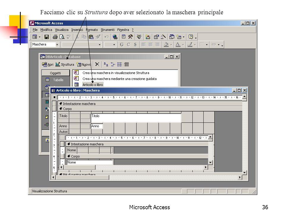 Microsoft Access36 Facciamo clic su Struttura dopo aver selezionato la maschera principale