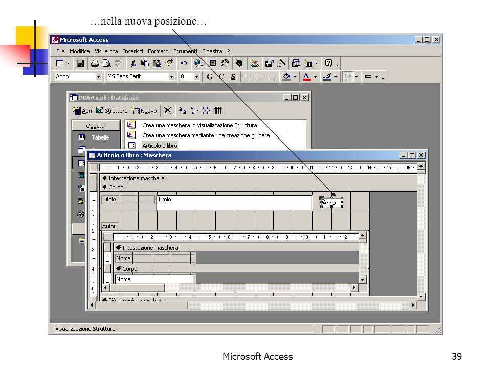 Microsoft Access39 …nella nuova posizione…