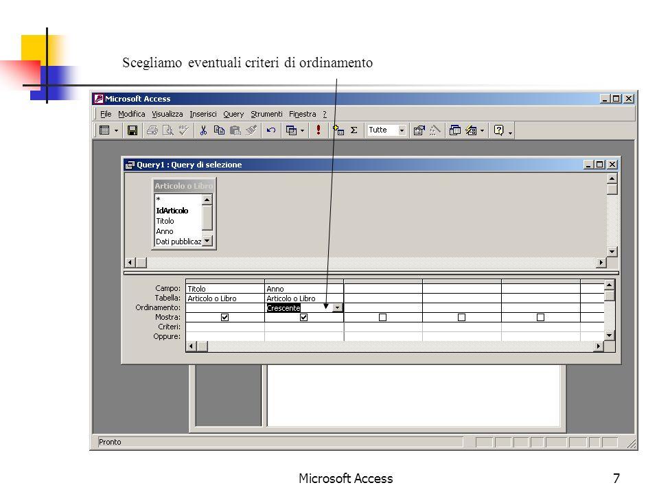 Microsoft Access7 Scegliamo eventuali criteri di ordinamento