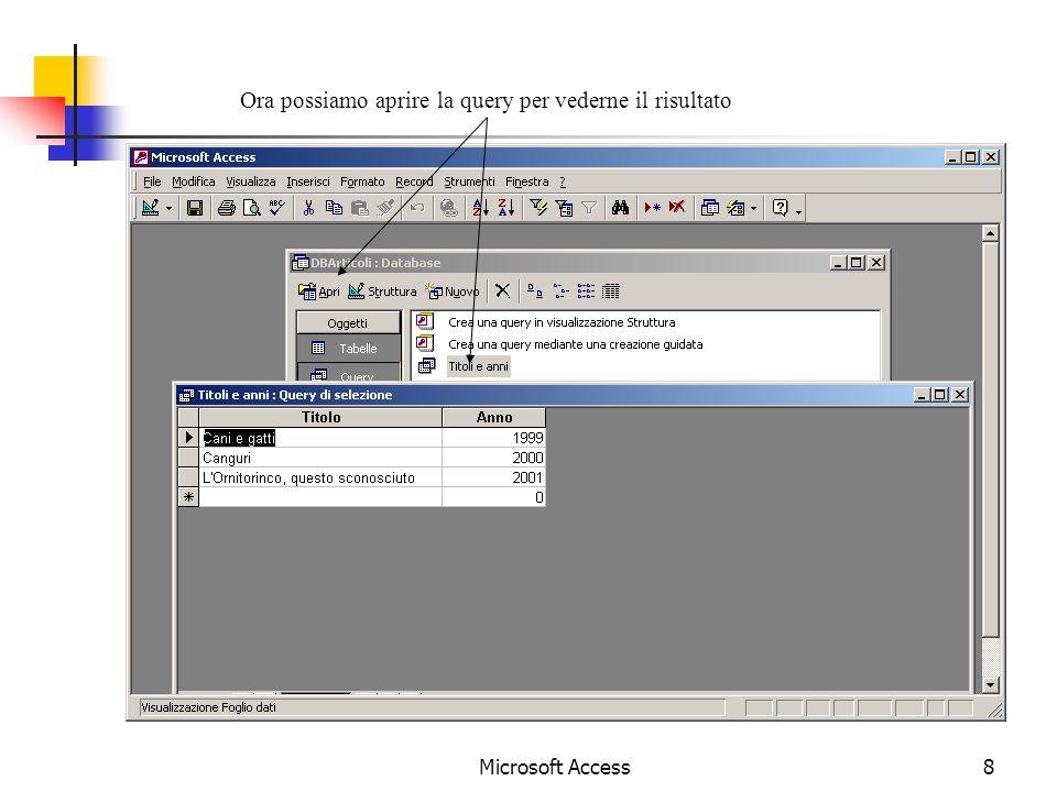 Microsoft Access8 Ora possiamo aprire la query per vederne il risultato