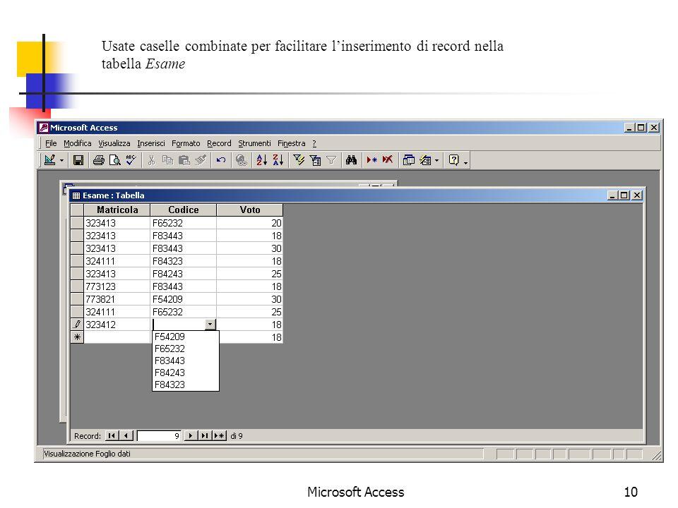 Microsoft Access10 Usate caselle combinate per facilitare linserimento di record nella tabella Esame