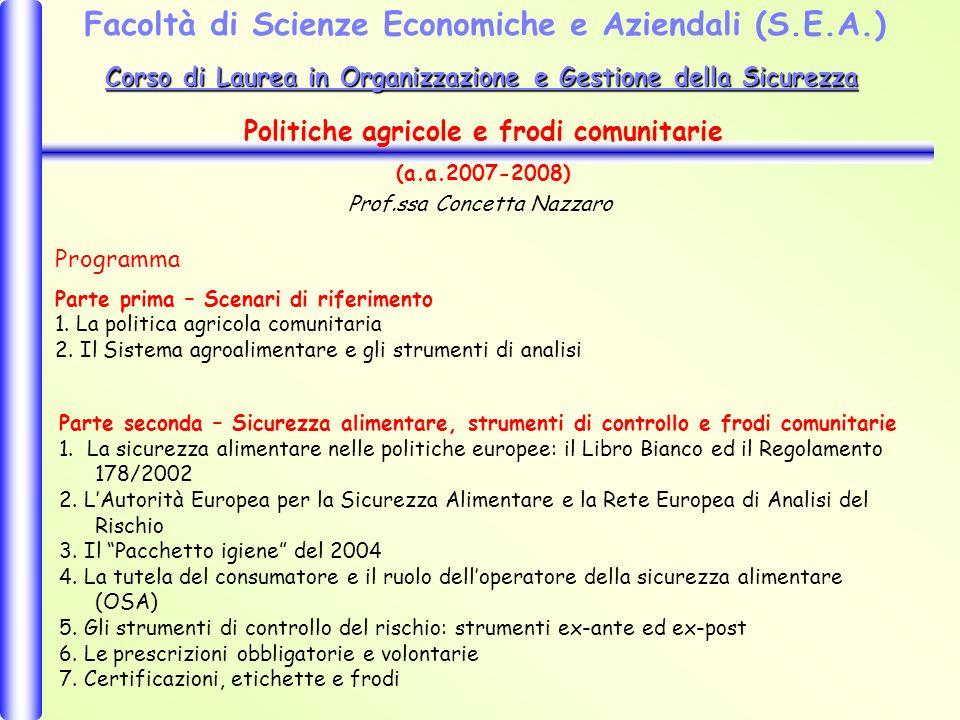 Programma Parte prima – Scenari di riferimento 1. La politica agricola comunitaria 2.