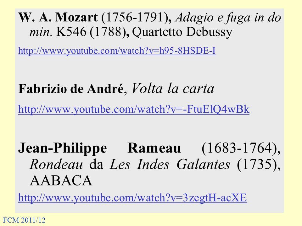 W. A. Mozart (1756-1791), Adagio e fuga in do min. K546 (1788), Quartetto Debussy http://www.youtube.com/watch?v=h95-8HSDE-I Fabrizio de André, Volta