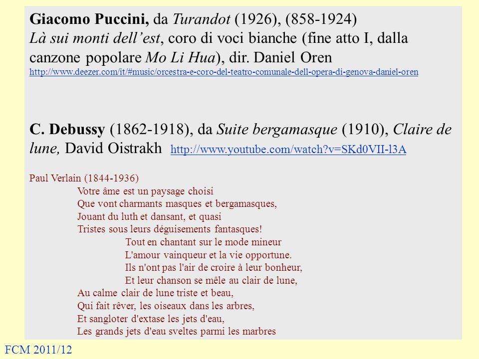 Giacomo Puccini, da Turandot (1926), (858-1924) Là sui monti dellest, coro di voci bianche (fine atto I, dalla canzone popolare Mo Li Hua), dir.