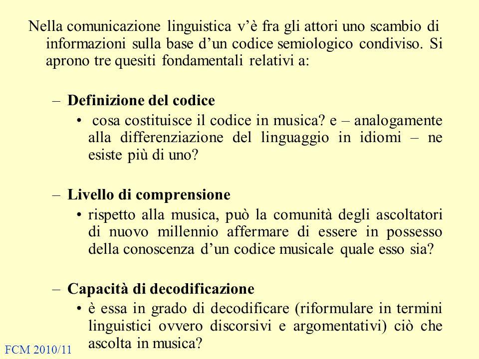 Nella comunicazione linguistica vè fra gli attori uno scambio di informazioni sulla base dun codice semiologico condiviso. Si aprono tre quesiti fonda