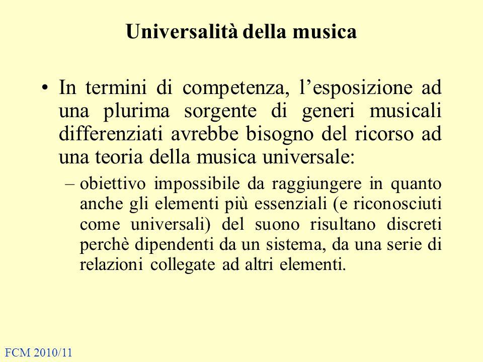 Universalità della musica In termini di competenza, lesposizione ad una plurima sorgente di generi musicali differenziati avrebbe bisogno del ricorso