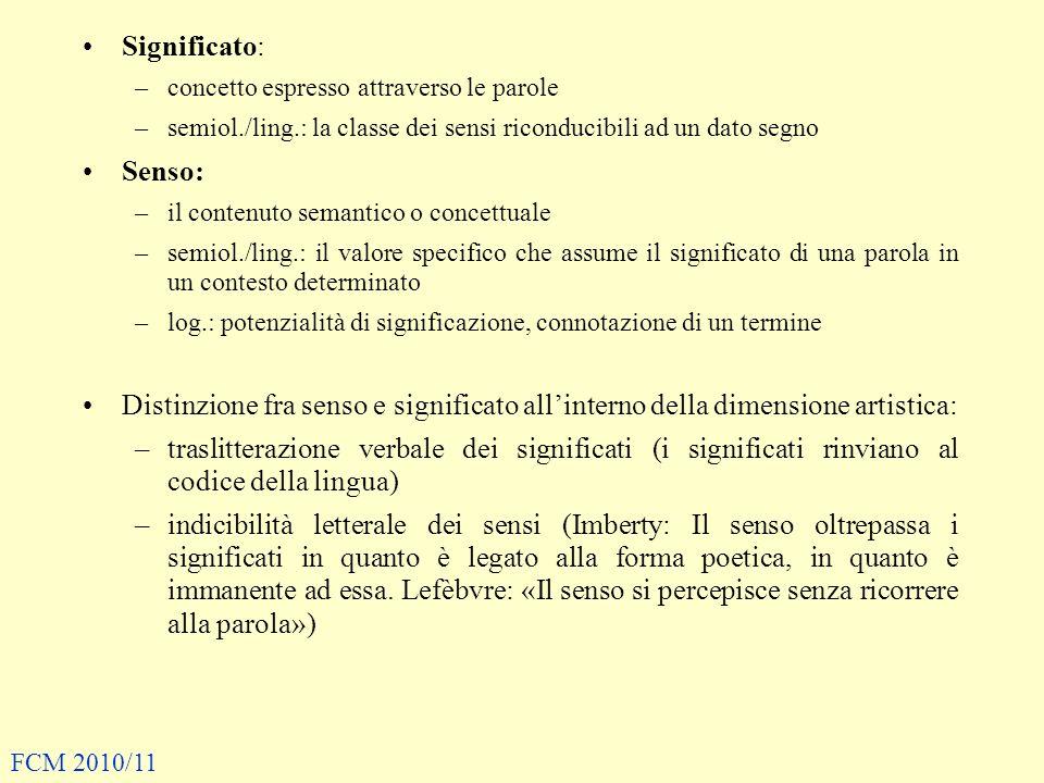 Significato: –concetto espresso attraverso le parole –semiol./ling.: la classe dei sensi riconducibili ad un dato segno Senso: –il contenuto semantico