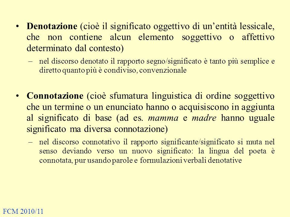 Denotazione (cioè il significato oggettivo di unentità lessicale, che non contiene alcun elemento soggettivo o affettivo determinato dal contesto) –ne