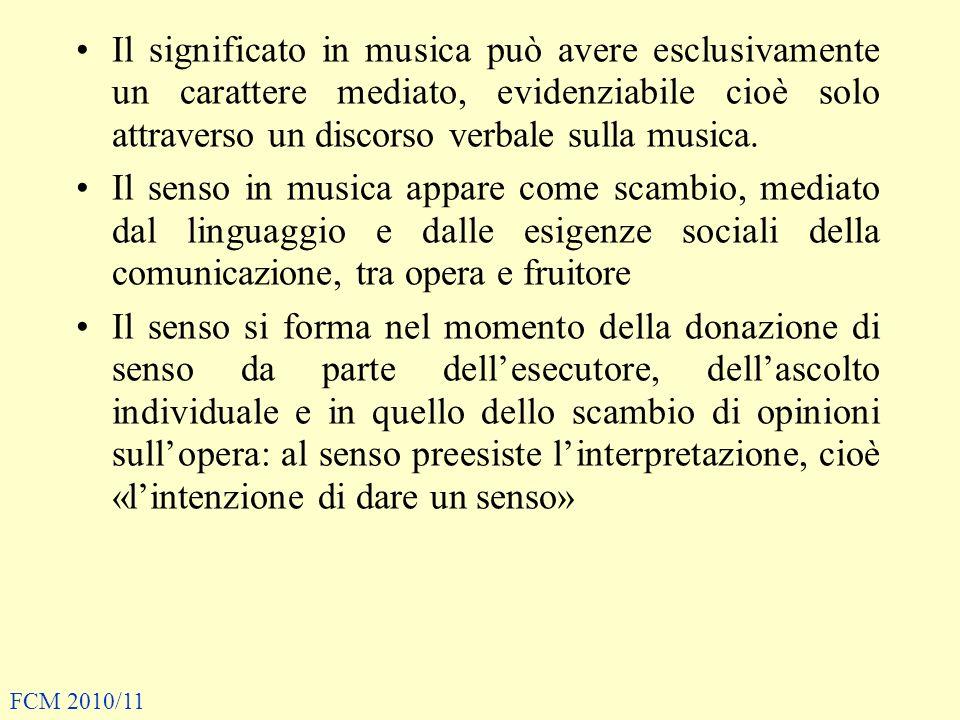 Il significato in musica può avere esclusivamente un carattere mediato, evidenziabile cioè solo attraverso un discorso verbale sulla musica.