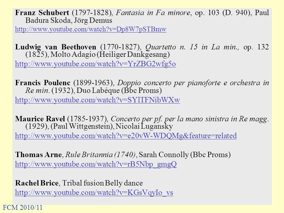 Franz Schubert (1797-1828), Fantasia in Fa minore, op. 103 (D. 940), Paul Badura Skoda, Jörg Demus http://www.youtube.com/watch?v=Dp8W7pSTBmw Ludwig v