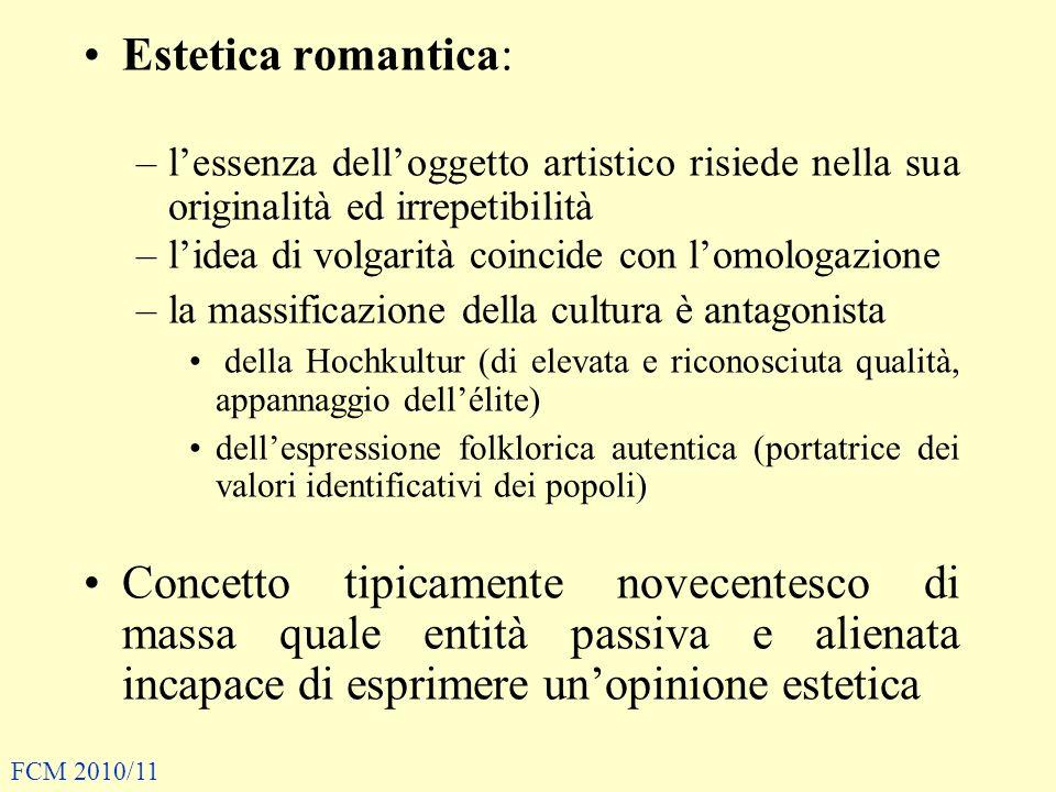 Estetica romantica: –lessenza delloggetto artistico risiede nella sua originalità ed irrepetibilità –lidea di volgarità coincide con lomologazione –la
