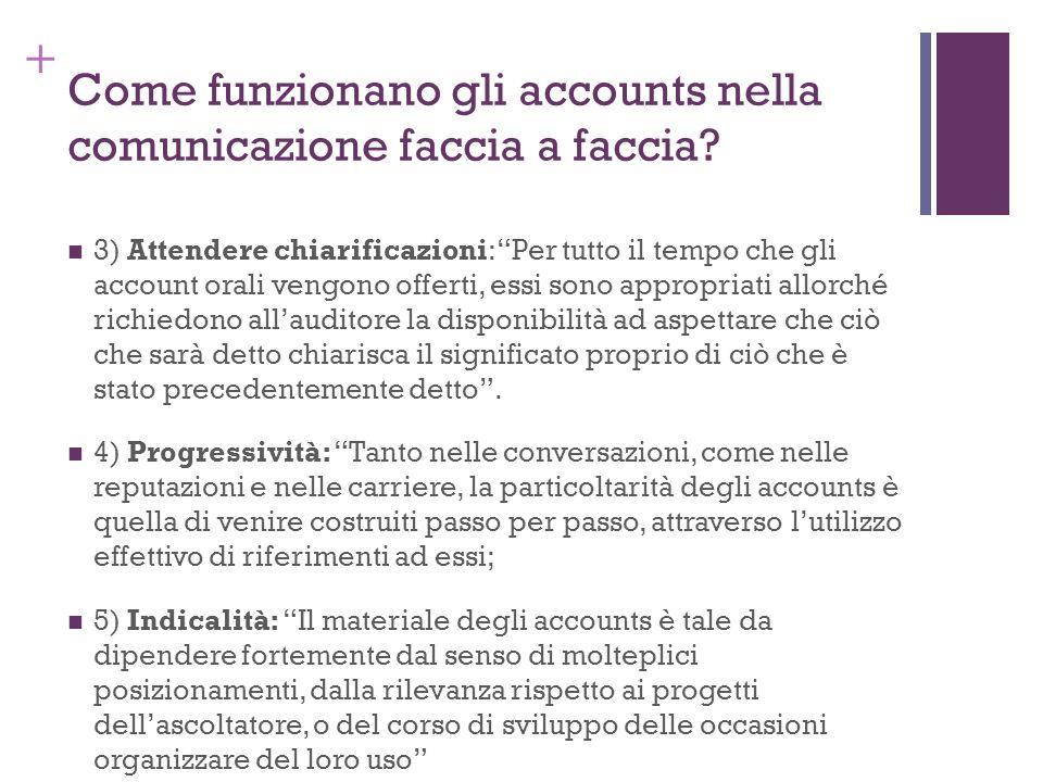 + Come funzionano gli accounts nella comunicazione faccia a faccia? 3) Attendere chiarificazioni: Per tutto il tempo che gli account orali vengono off